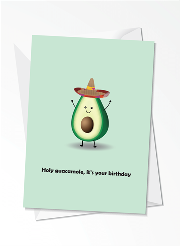 Holy guacamole, it's your birthday - Fødselsdagskort