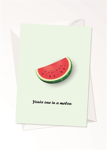 You're one in a melon - Fødselsdagskort